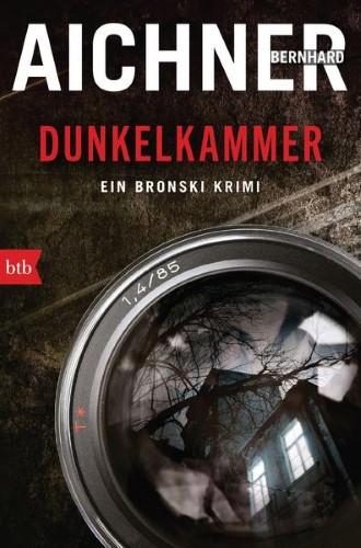 Bernhard Aichner Dunkelkammer